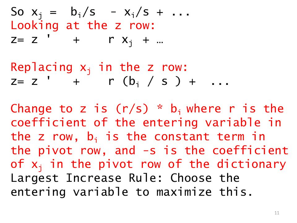 So xj = bi/s - xi/s + ... Looking at the z row: z= z + r xj + … Replacing xj in the z row: