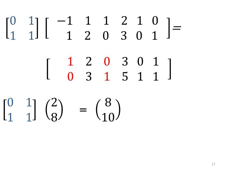 0 1 1 1 −1 1 1 2 1 0 1 2 0 3 0 1 = 1 2 0 3 0 1 0 3 1 5 1 1.