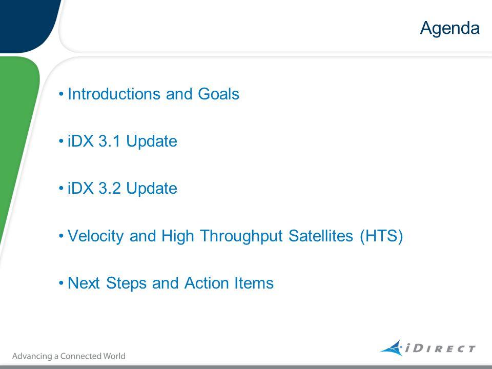 Agenda Introductions and Goals iDX 3.1 Update iDX 3.2 Update