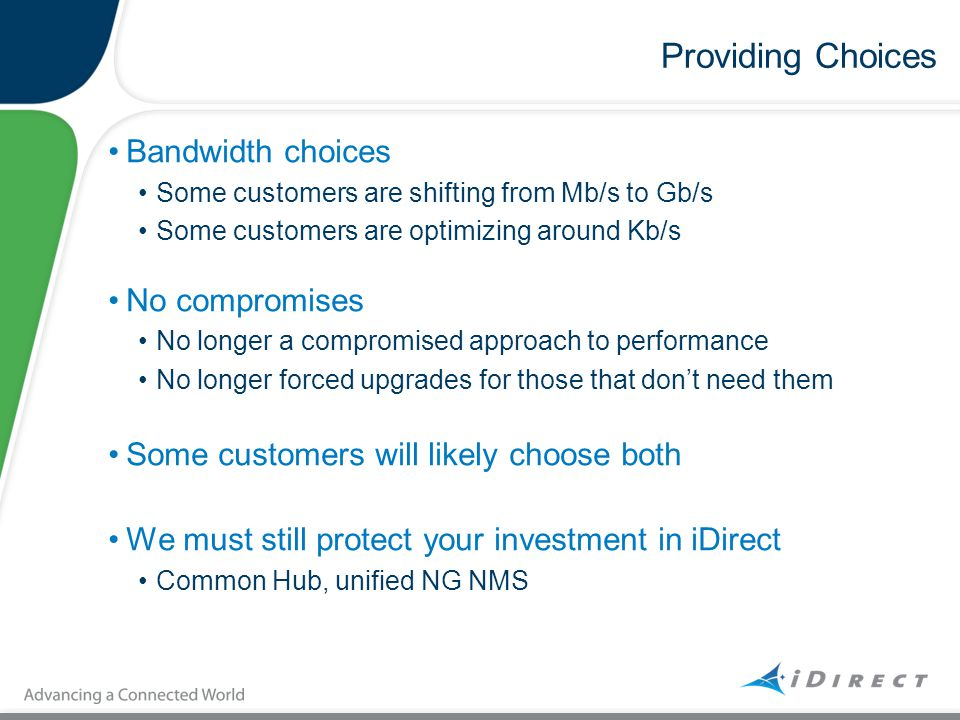 Providing Choices Bandwidth choices No compromises