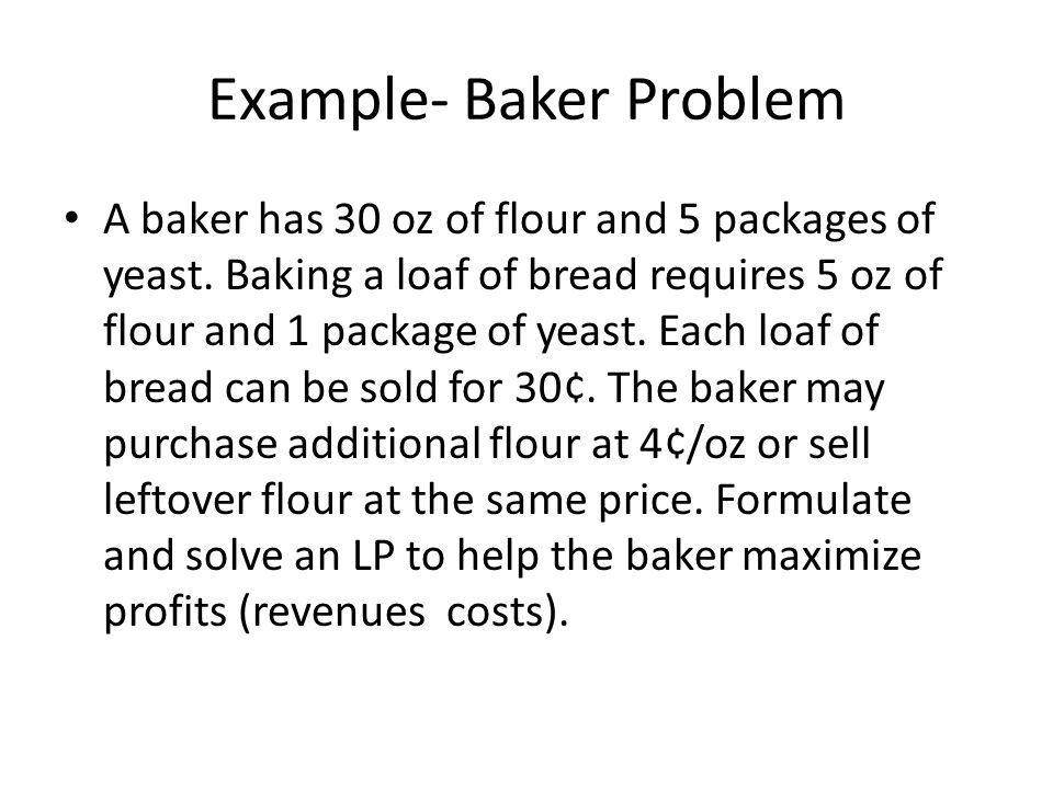 Example- Baker Problem