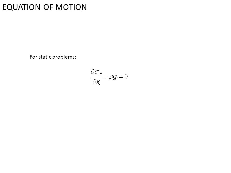 EQUATION OF MOTION For static problems: