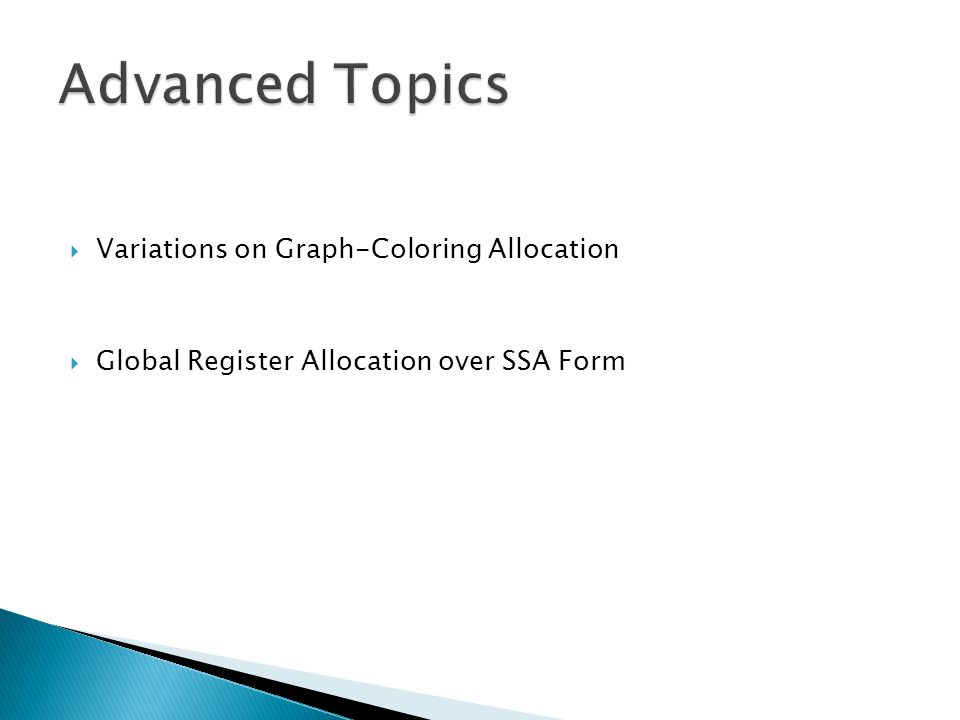 Advanced Topics Variations on Graph-Coloring Allocation