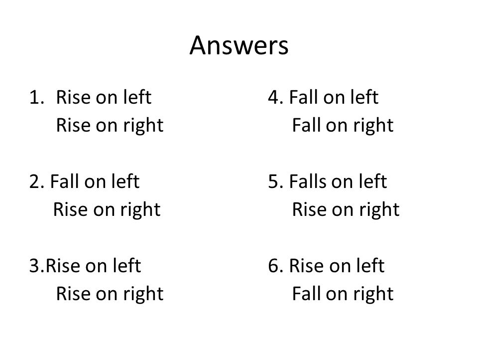 Answers Rise on left 4. Fall on left Rise on right Fall on right