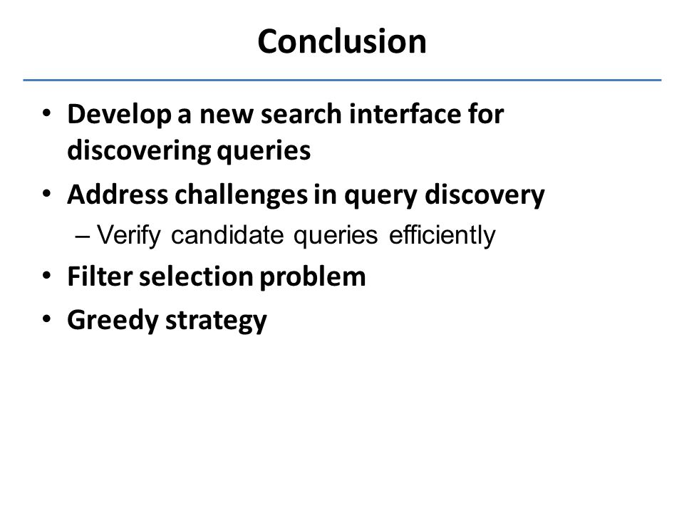 Conclusion Develop a new search interface for discovering queries