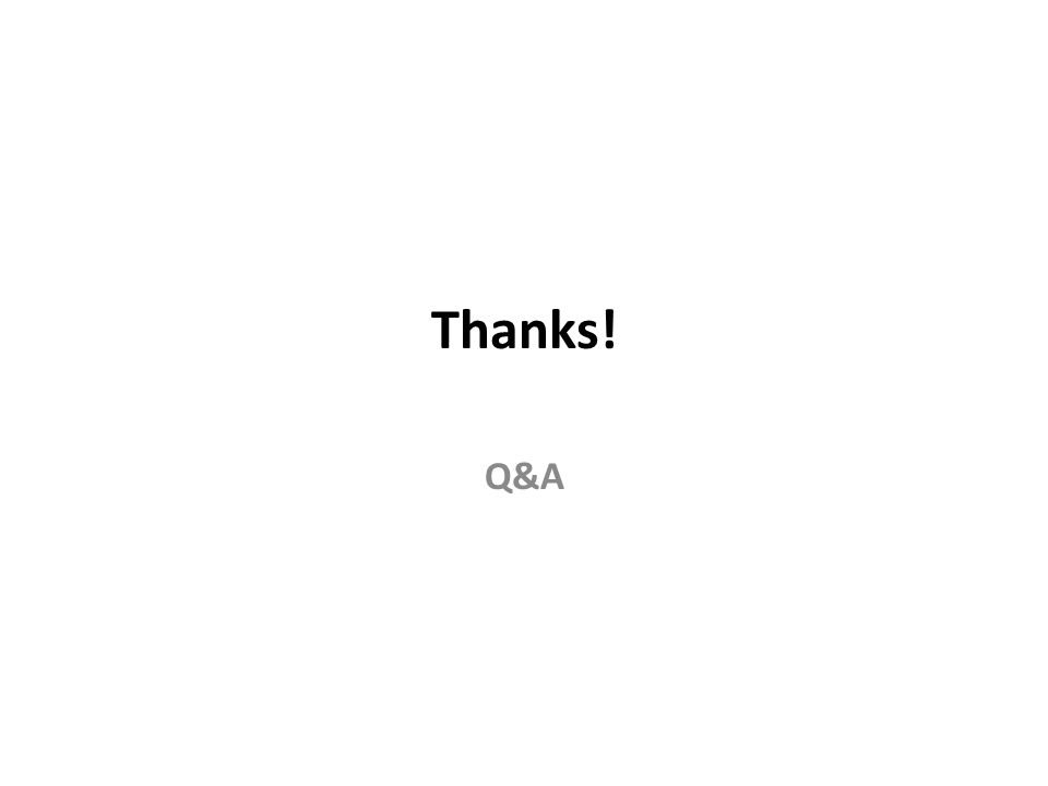 Thanks! Q&A