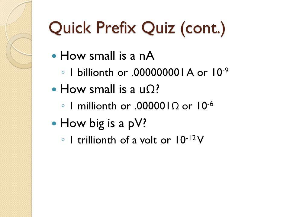 Quick Prefix Quiz (cont.)