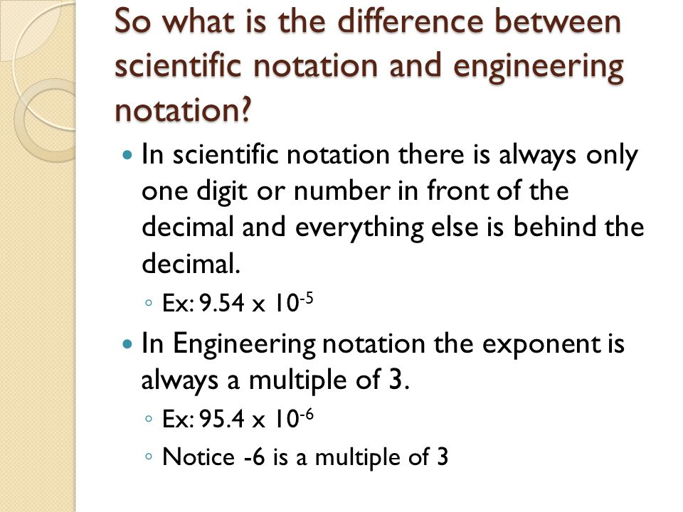So what is the difference between scientific notation and engineering notation