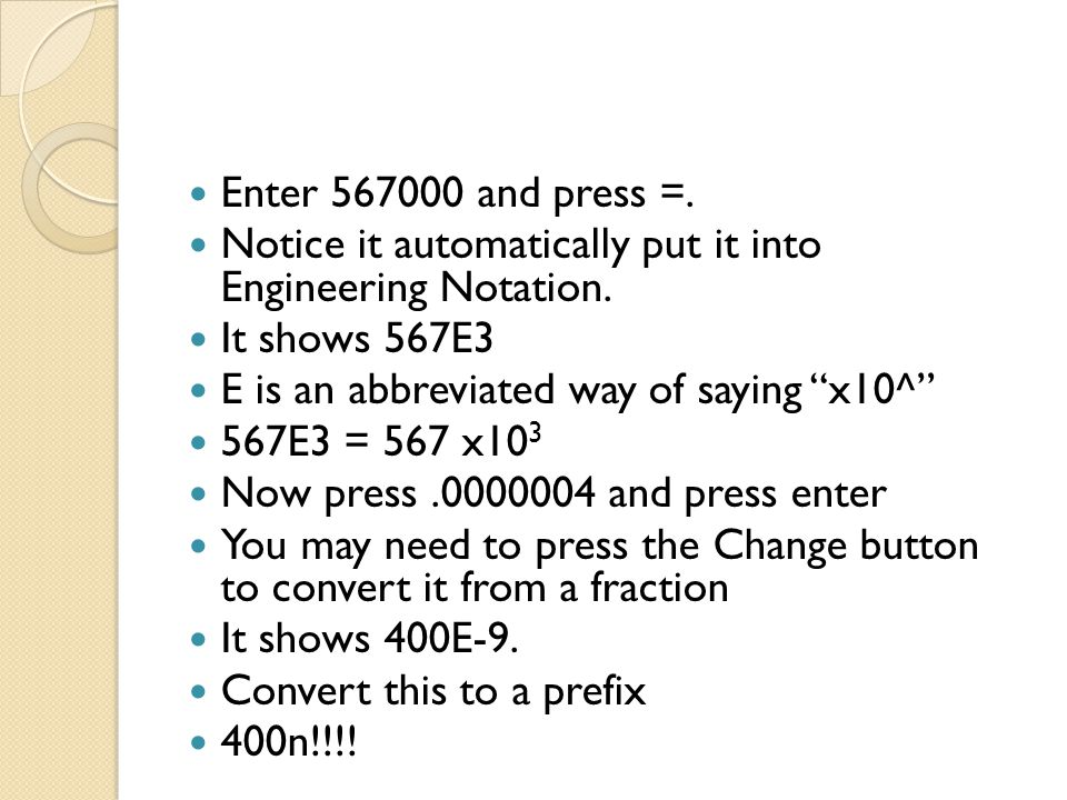 Enter 567000 and press =. Notice it automatically put it into Engineering Notation. It shows 567E3.