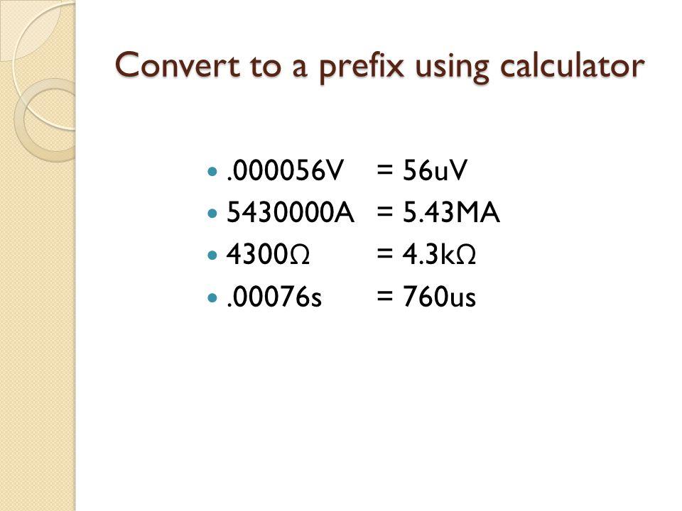 Convert to a prefix using calculator