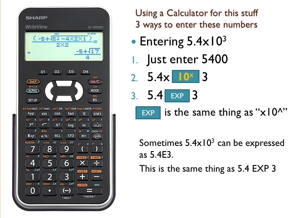 Using a Calculator for this stuff 3 ways to enter these numbers