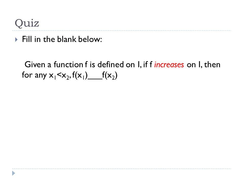 Quiz Fill in the blank below: