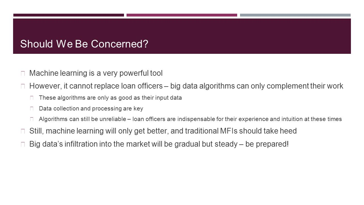 Should We Be Concerned Machine learning is a very powerful tool