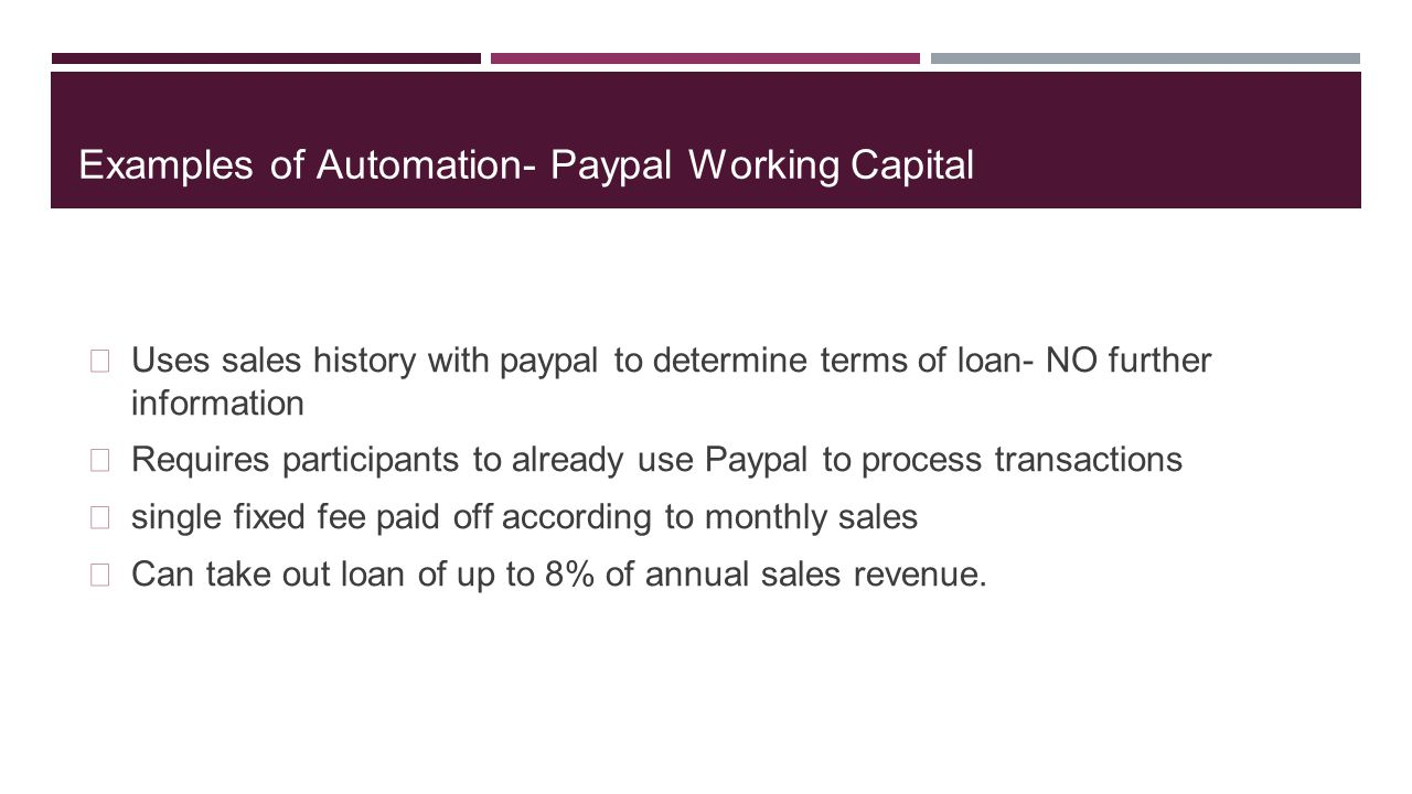 Examples of Automation- Paypal Working Capital