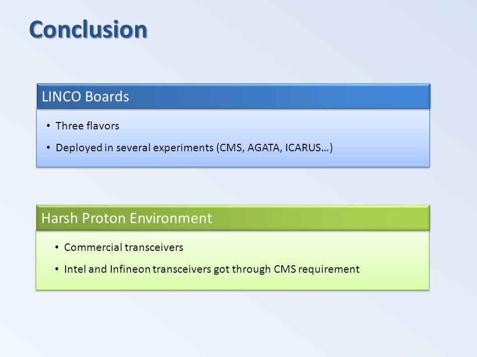 Conclusion LINCO Boards Harsh Proton Environment Three flavors