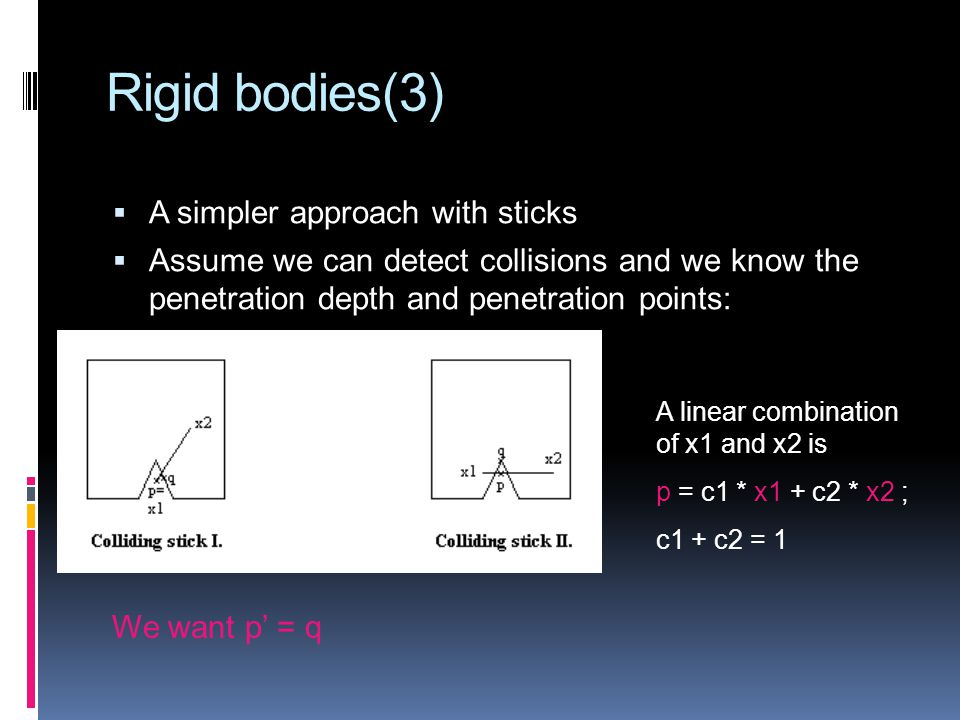 Rigid bodies(3) A simpler approach with sticks