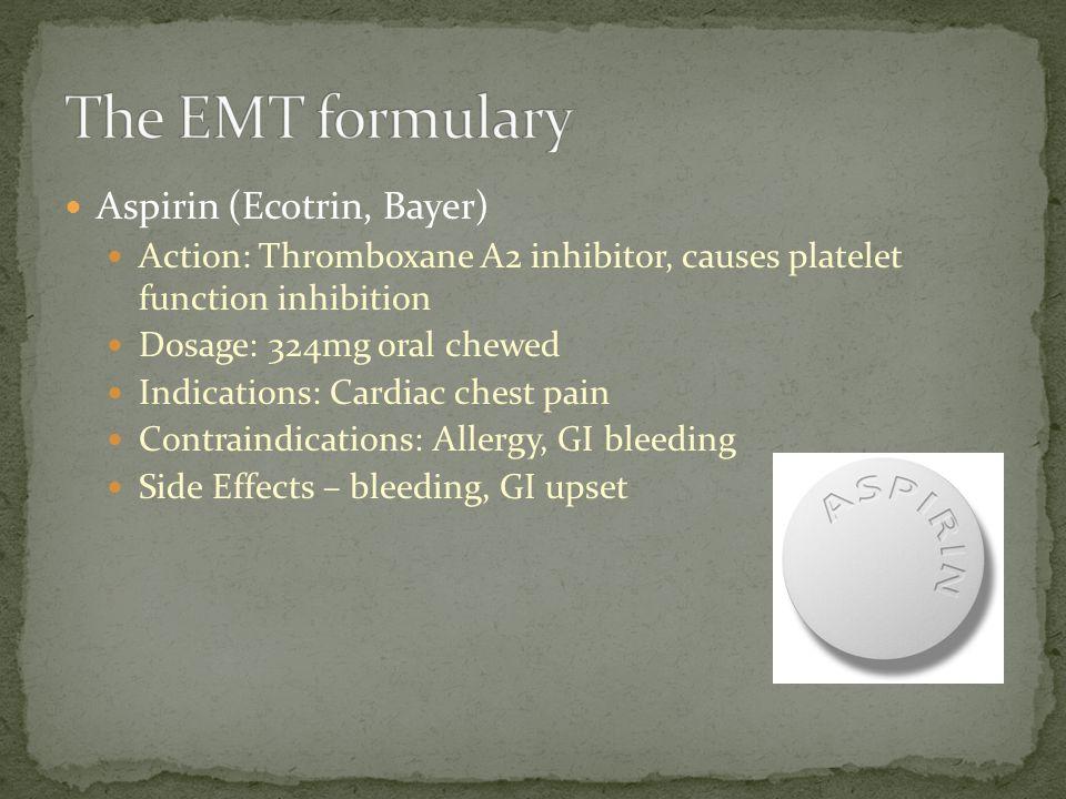 The EMT formulary Aspirin (Ecotrin, Bayer)