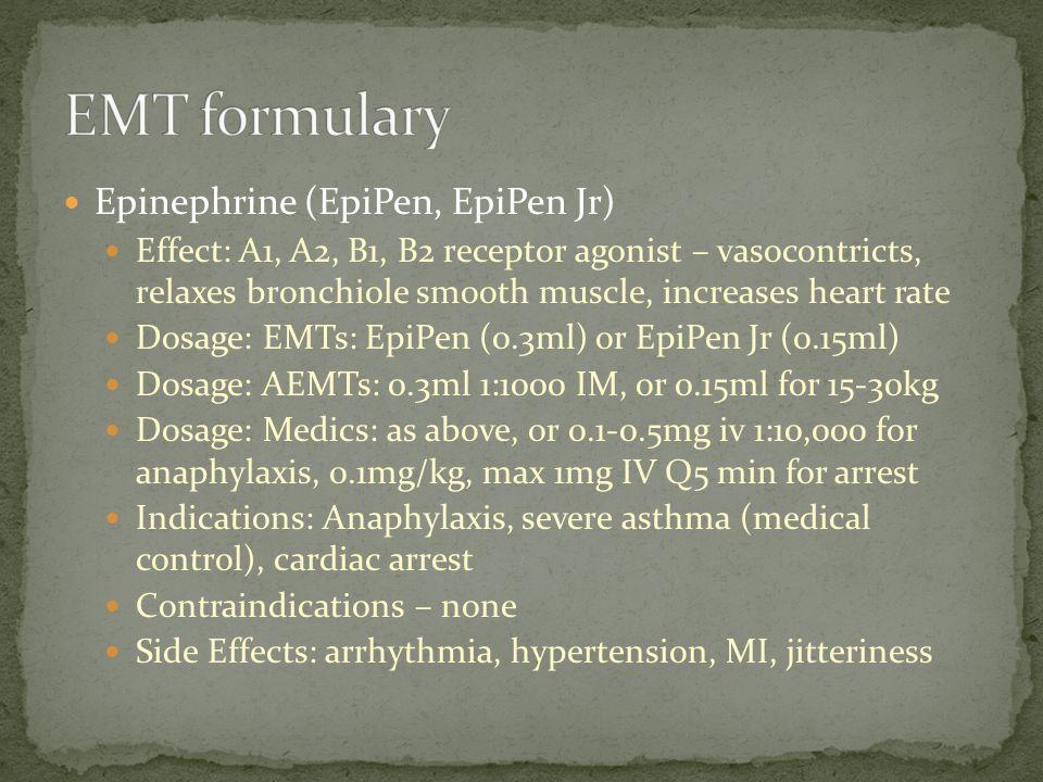 EMT formulary Epinephrine (EpiPen, EpiPen Jr)