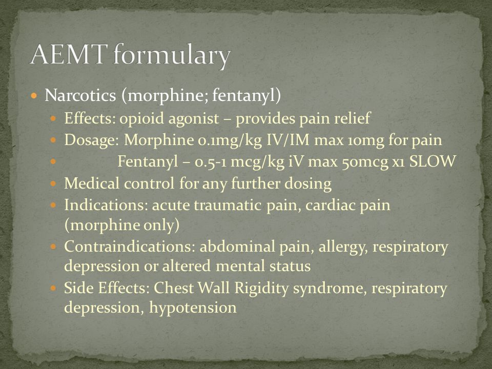 AEMT formulary Narcotics (morphine; fentanyl)