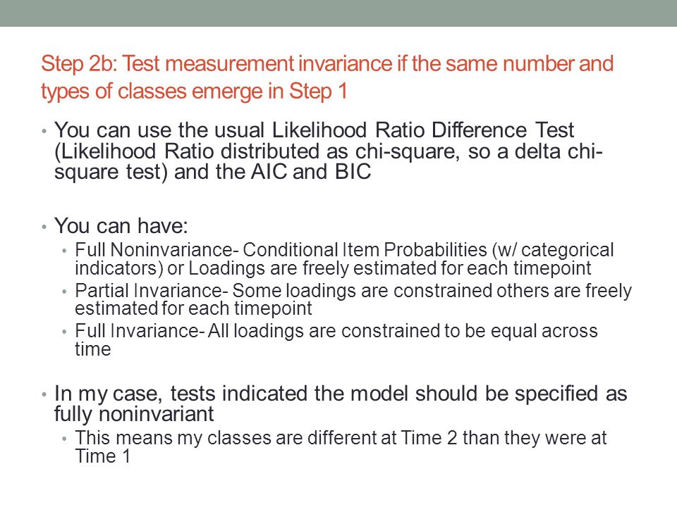 Step 2b: Test measurement invariance if the same number and types of classes emerge in Step 1
