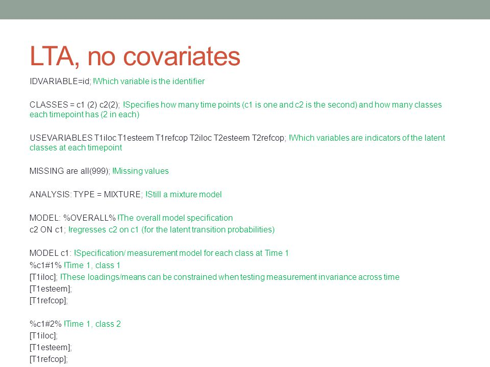 LTA, no covariates IDVARIABLE=id; !Which variable is the identifier