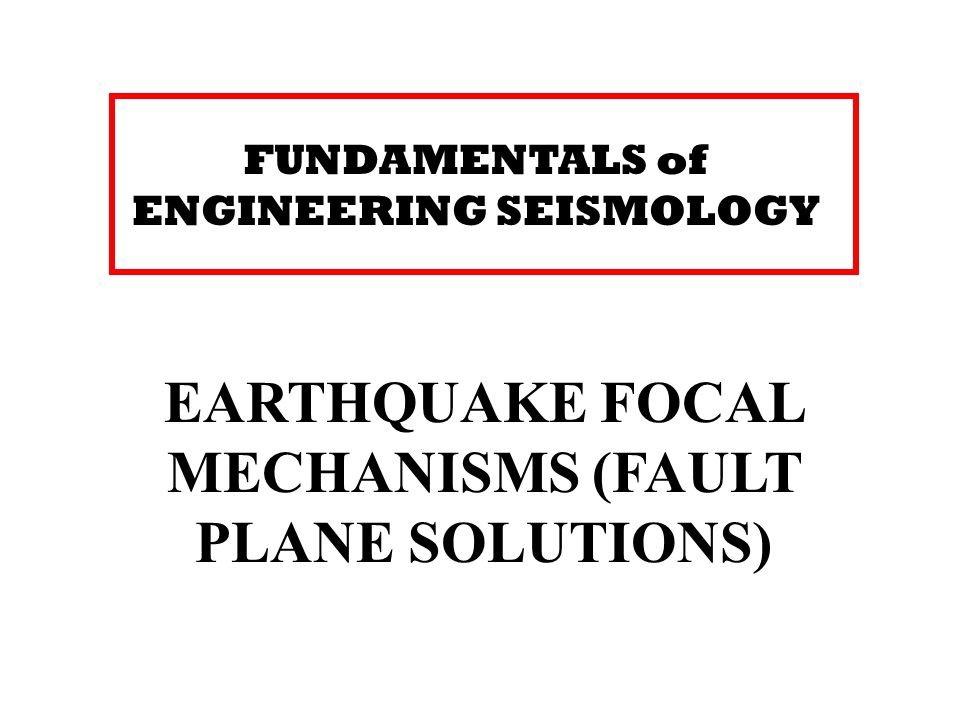 EARTHQUAKE FOCAL MECHANISMS (FAULT PLANE SOLUTIONS)