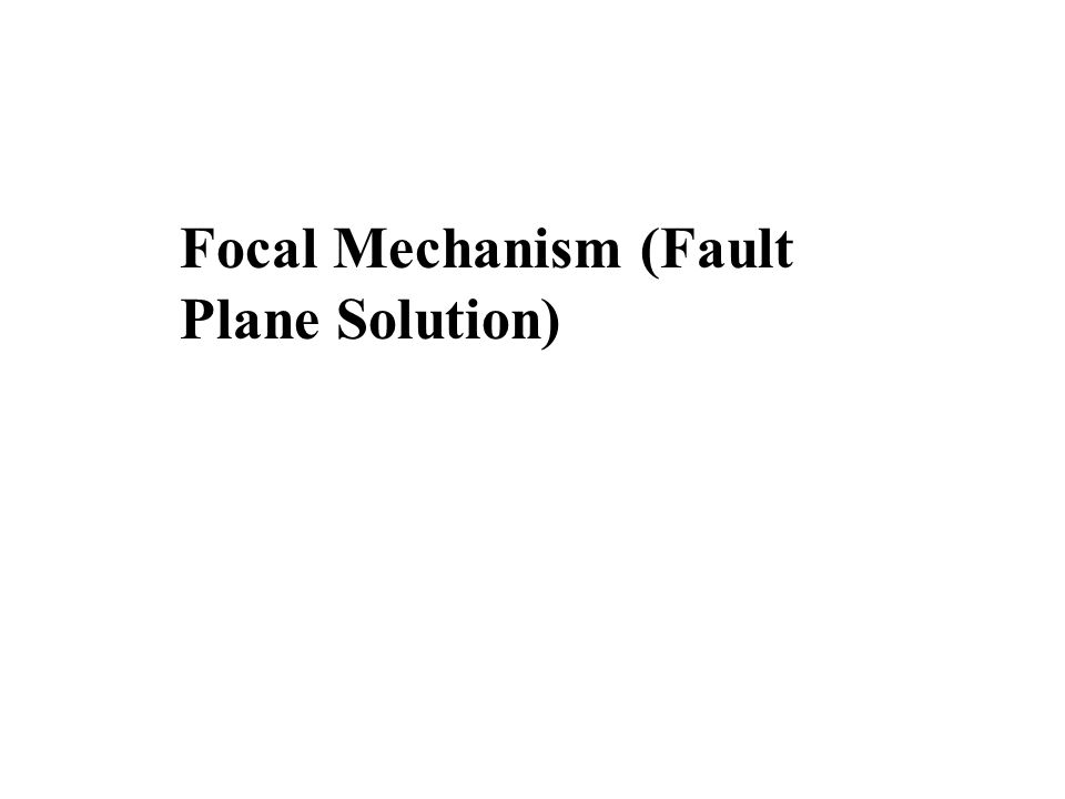 Focal Mechanism (Fault Plane Solution)