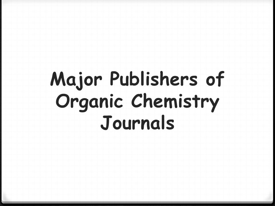 Major Publishers of Organic Chemistry Journals
