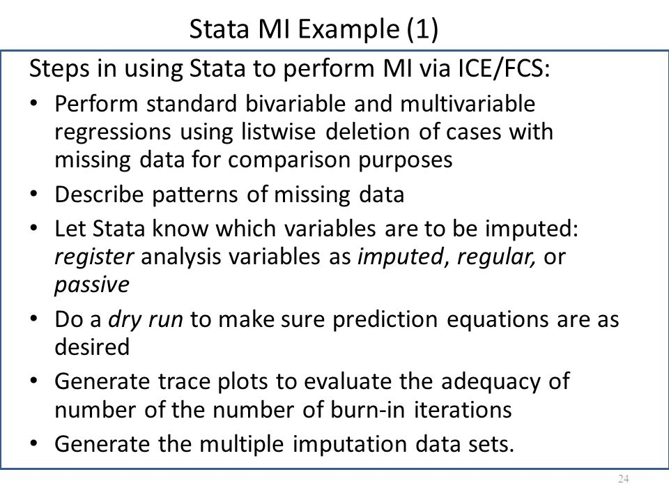 Stata MI Example (1) Steps in using Stata to perform MI via ICE/FCS: