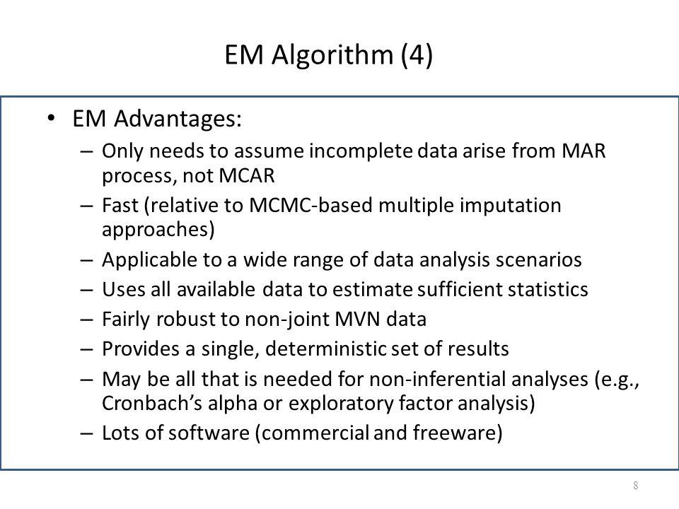 EM Algorithm (4) EM Advantages: