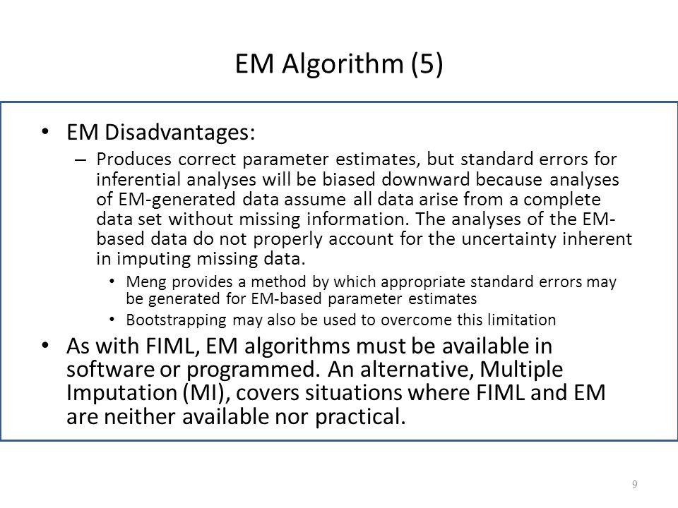 EM Algorithm (5) EM Disadvantages: