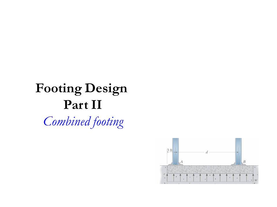 Footing Design Part II Combined footing