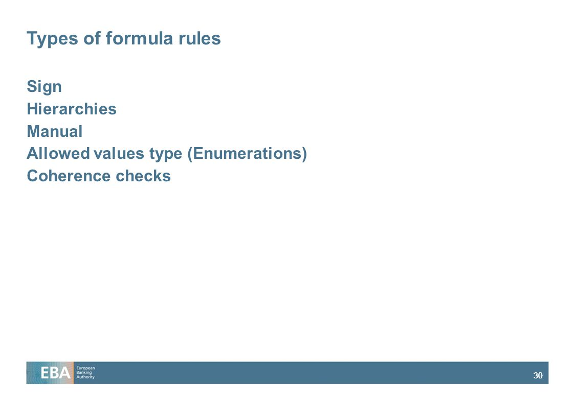 Types of formula rules Sign Hierarchies Manual Allowed values type (Enumerations) Coherence checks