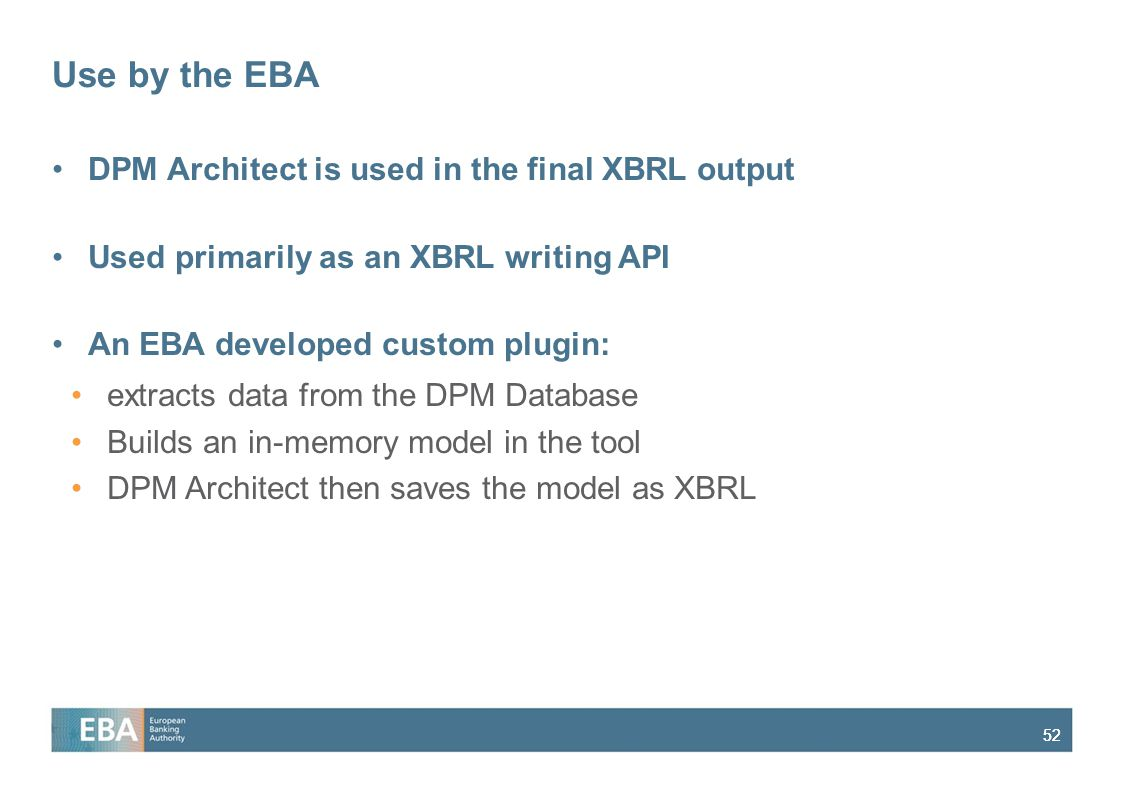 Use by the EBA DPM Architect is used in the final XBRL output
