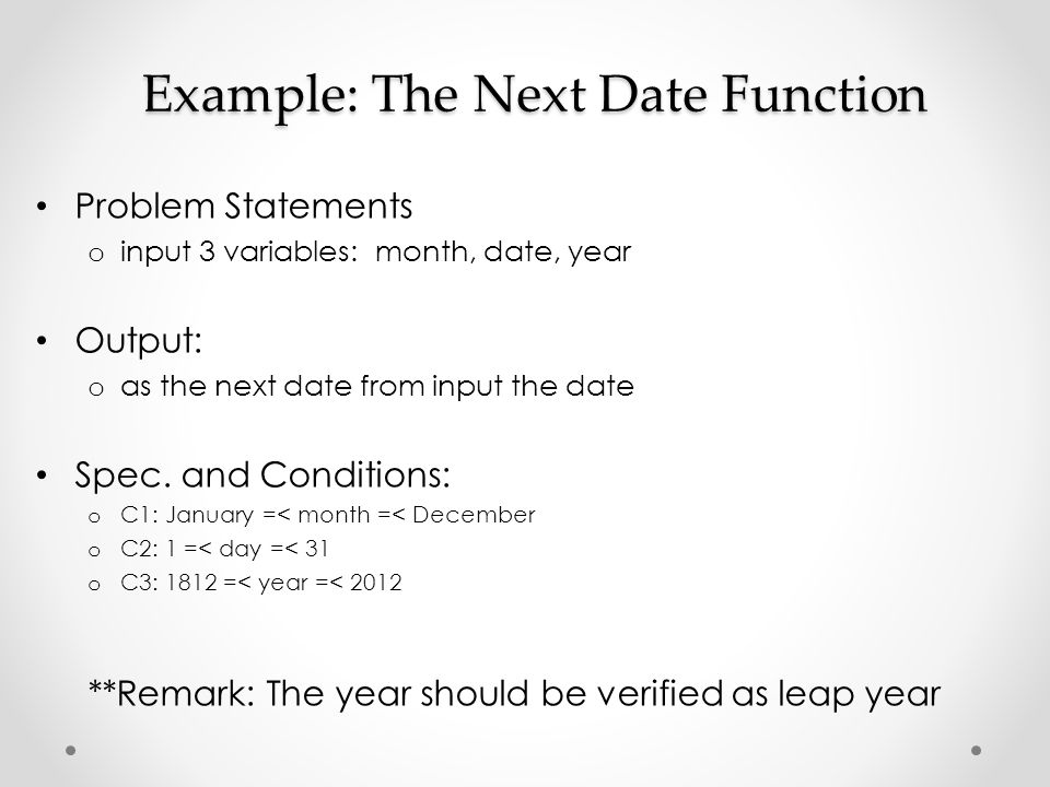 Example: The Next Date Function