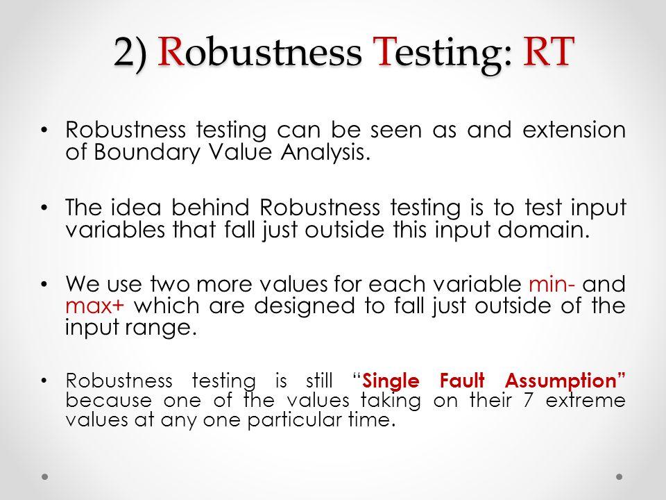 2) Robustness Testing: RT