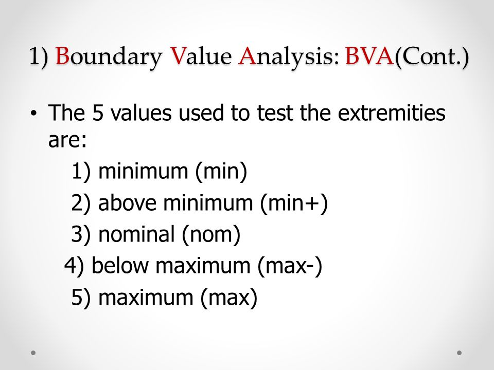 1) Boundary Value Analysis: BVA(Cont.)