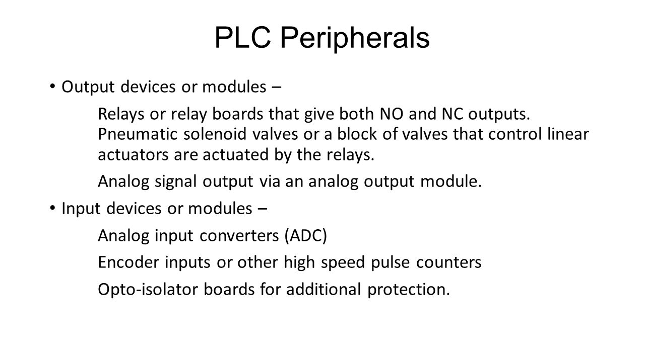 PLC Peripherals Output devices or modules –