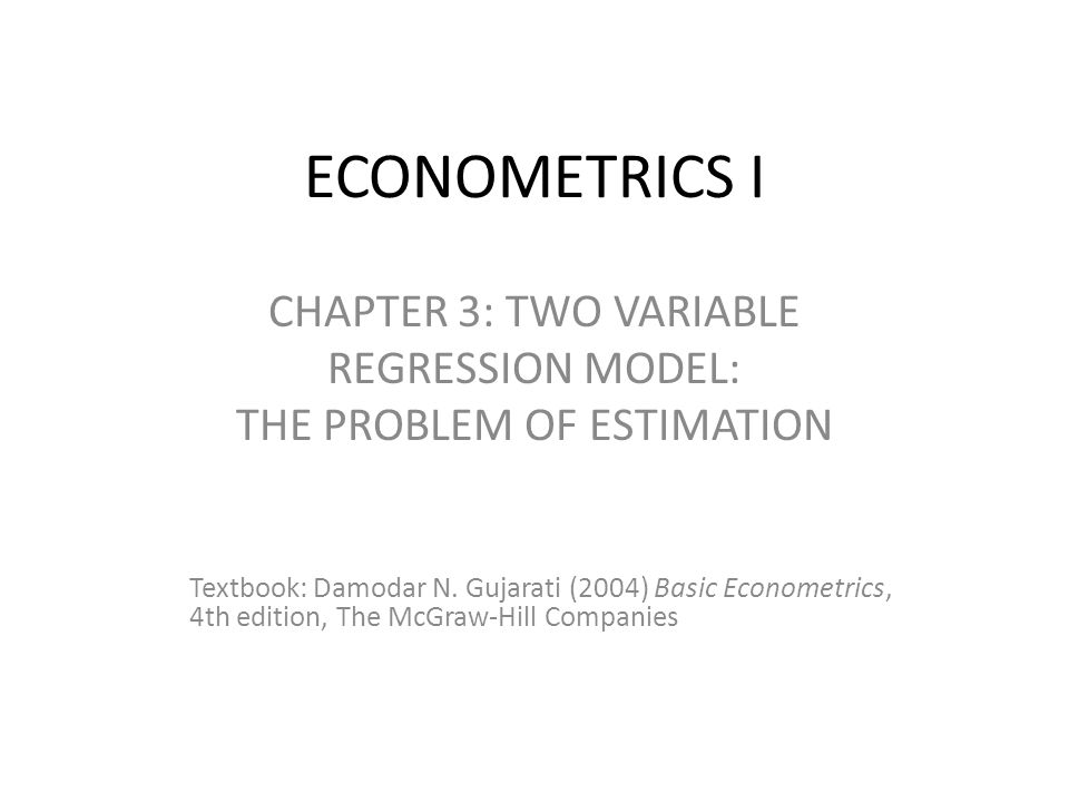 CHAPTER 3: TWO VARIABLE REGRESSION MODEL: THE PROBLEM OF ESTIMATION