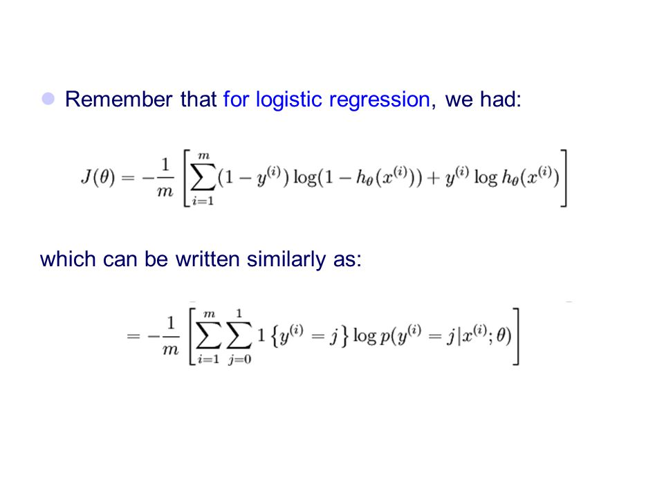 Remember that for logistic regression, we had: