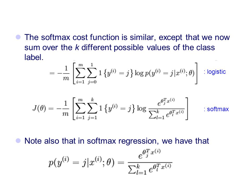 Note also that in softmax regression, we have that