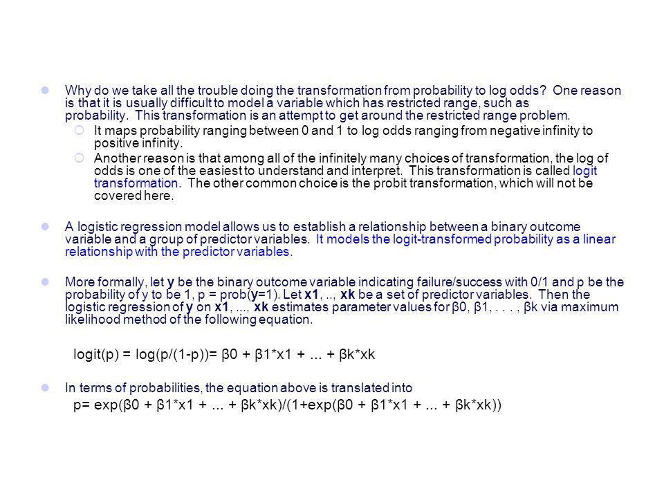 logit(p) = log(p/(1-p))= β0 + β1*x1 + ... + βk*xk
