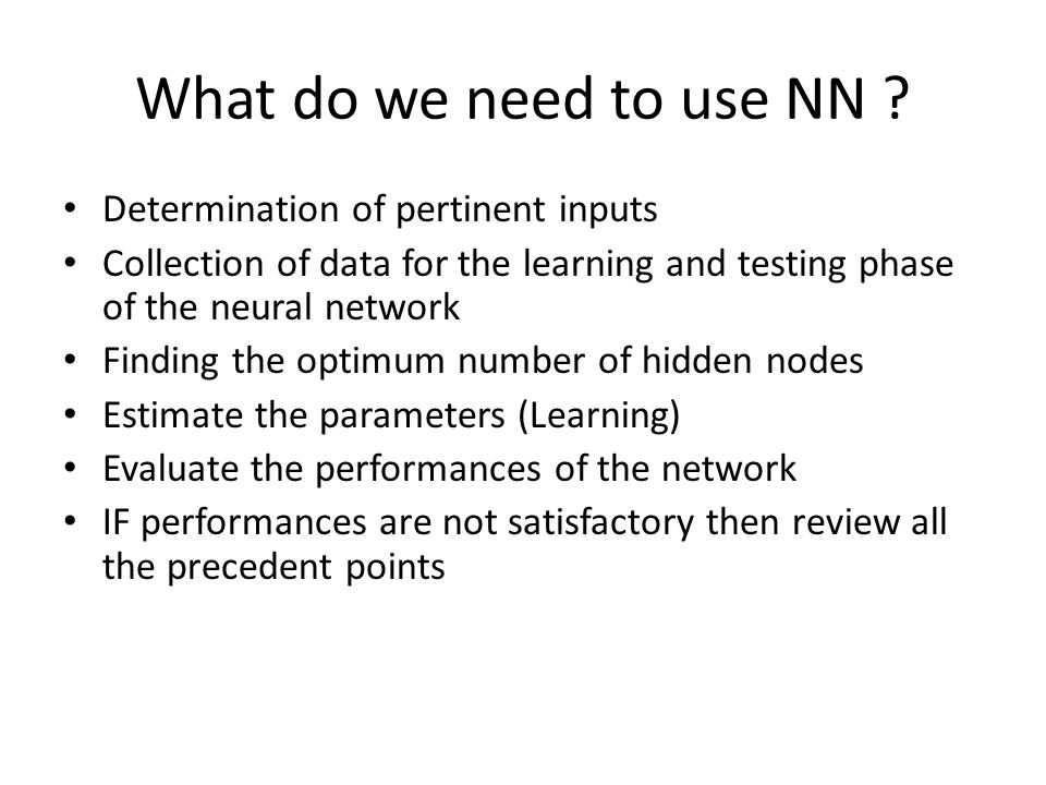What do we need to use NN Determination of pertinent inputs