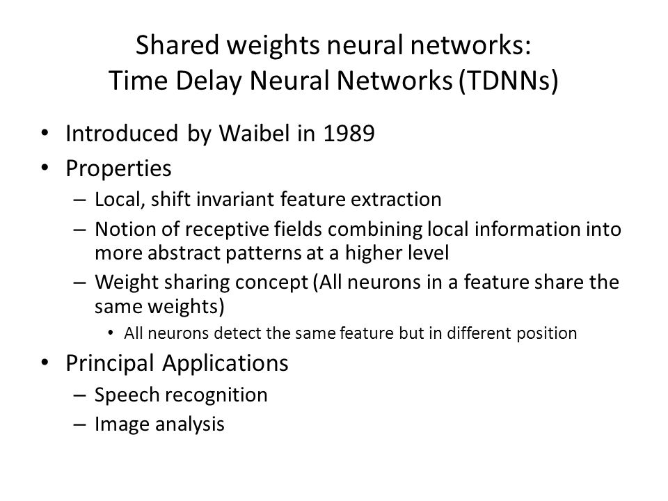 Shared weights neural networks: Time Delay Neural Networks (TDNNs)