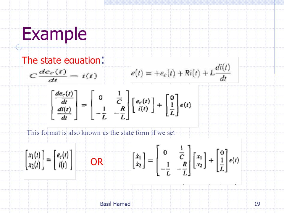 Example The state equation: OR