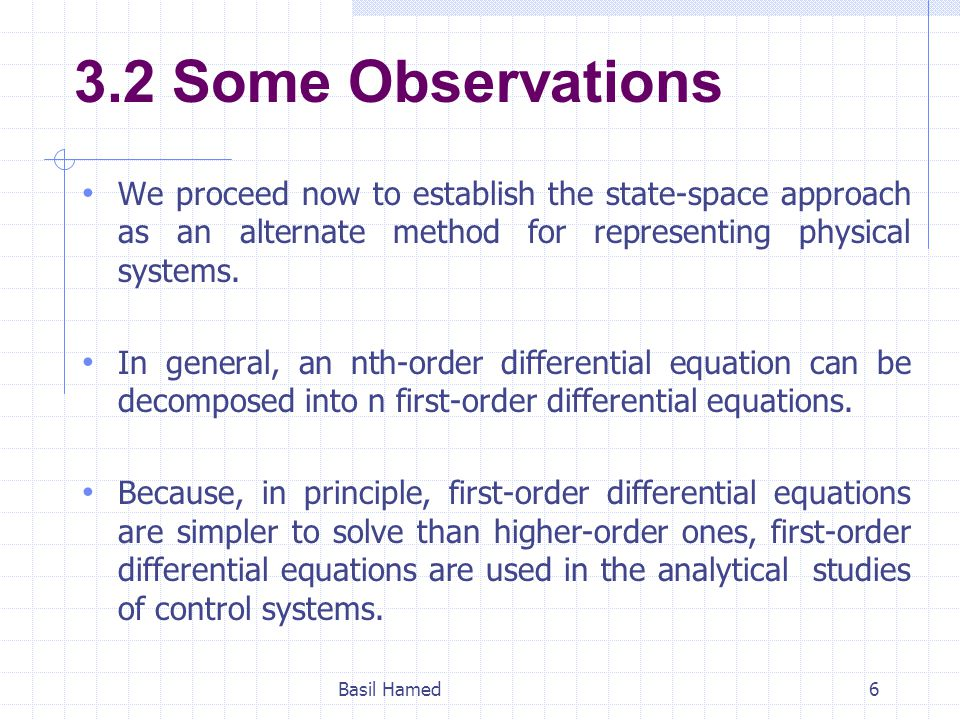 3.2 Some Observations We proceed now to establish the state-space approach as an alternate method for representing physical systems.