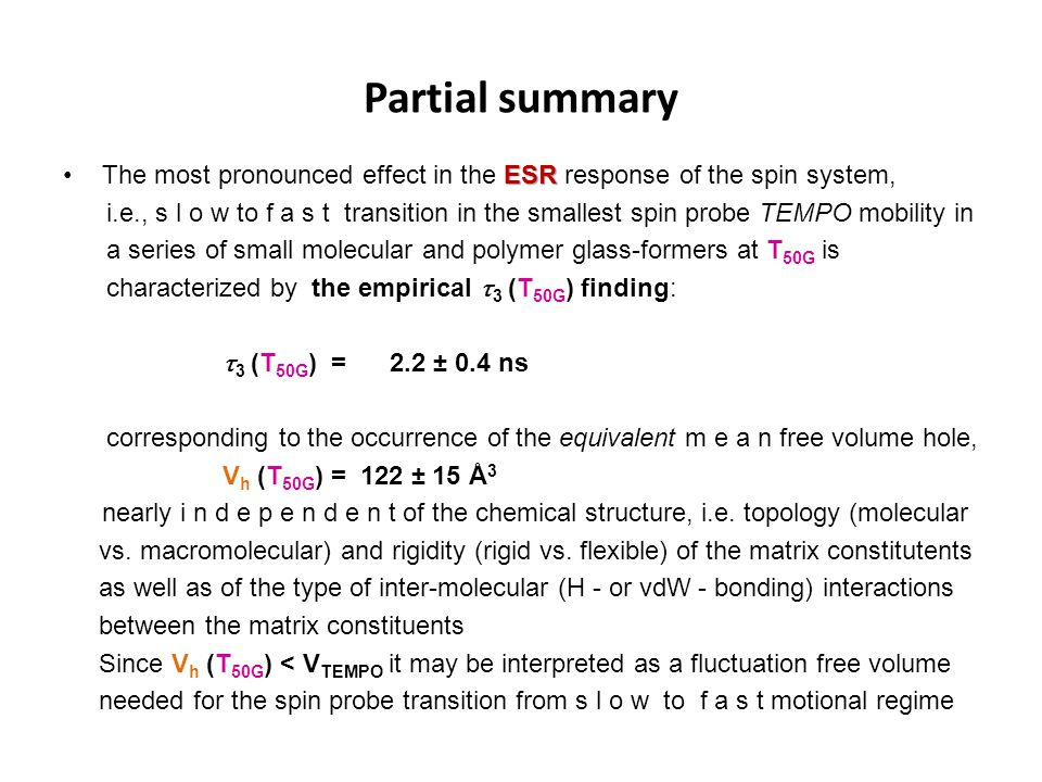 Partial summary The most pronounced effect in the ESR response of the spin system,
