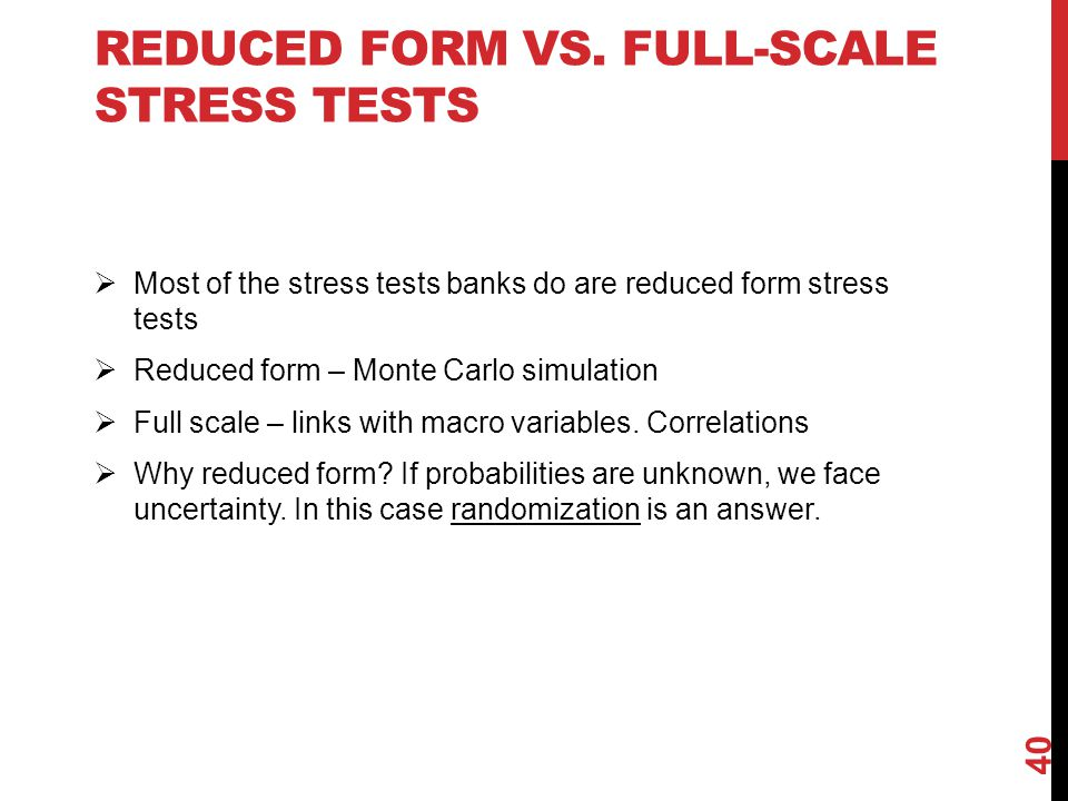 Reduced form vs. full-scale stress tests