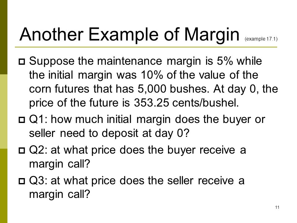Another Example of Margin (example 17.1)