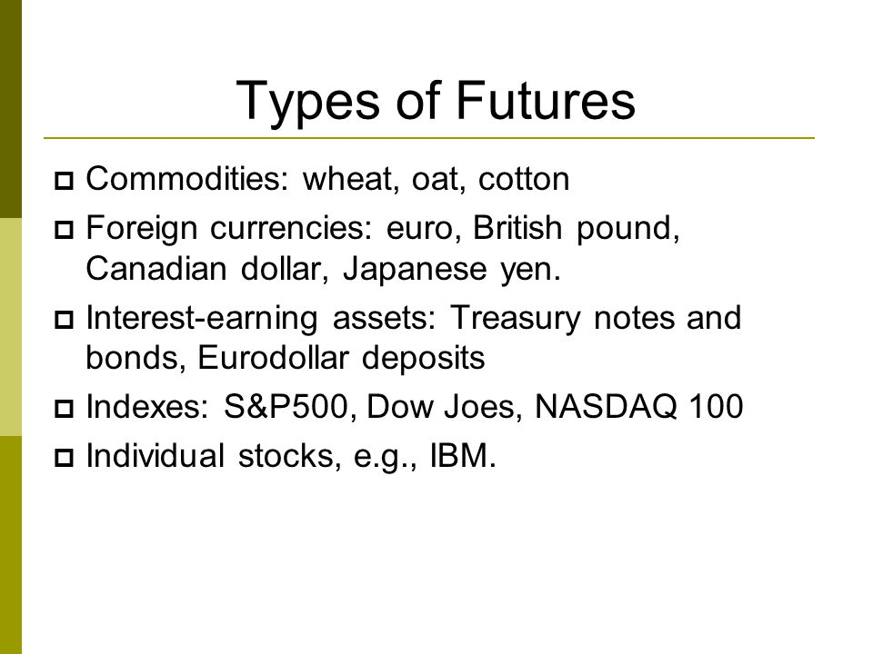 Types of Futures Commodities: wheat, oat, cotton